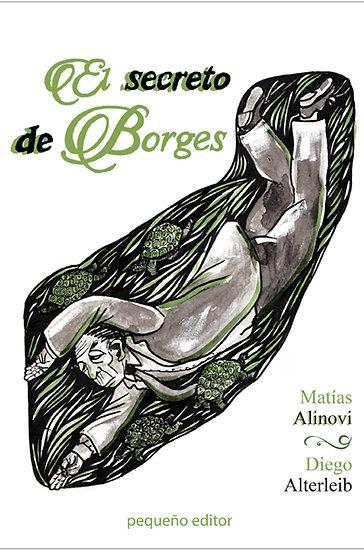 EL SECRETO DE BORGES. ALINOVI, MATÍAS - ALTERLEIB, DIEGO