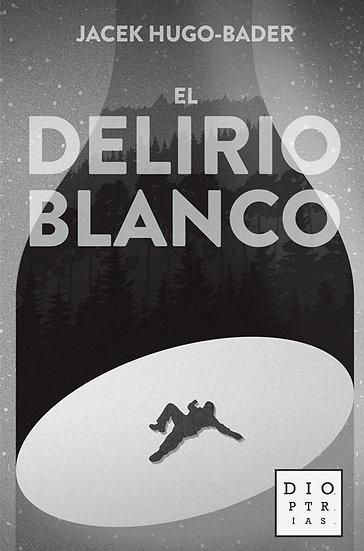 EL DELIRIO BLANCO. HUGO-BADER, JACEK