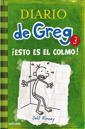 DIARIO DE GREG 3: ¡ESTO ES EL COLMO!. KINNEY, JEFF