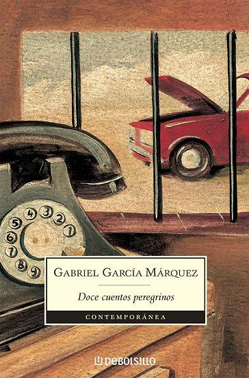 DOCE CUENTOS PEREGRINOS. GARCÍA MÁRQUEZ, GABRIEL