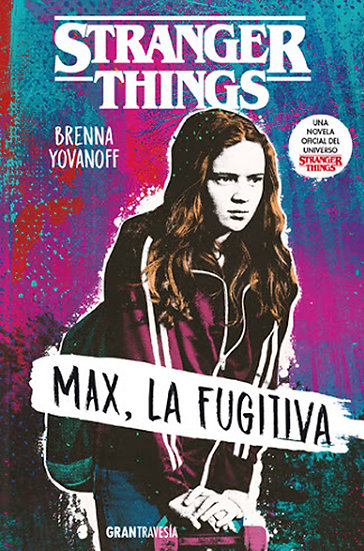STRANGER THINGS: MAX, LA FUGITIVA. YOVANOFF, BRENNA