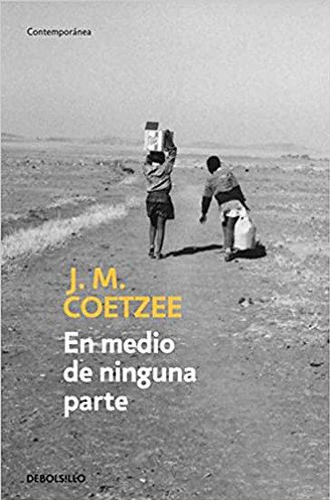 EN MEDIO DE NINGUNA PARTE. COETZEE, J.M.