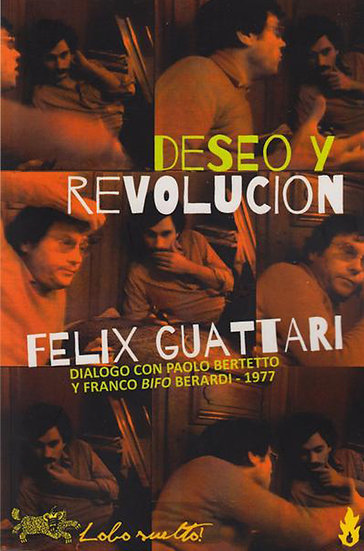 DESEO Y REVOLUCIÓN. GUATTARI, FÉLIX