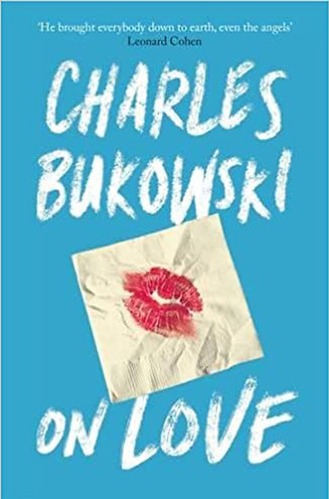 ON LOVE. BUKOWSKI, CHARLES