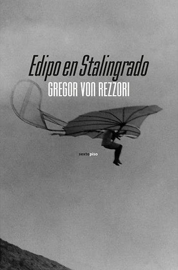 EDIPO EN STALINGRADO. VON REZZORI, GREGOR