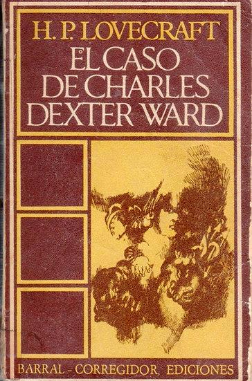 EL CASO DE CHARLES DEXTER WARD. LOVECRAFT, H.P.