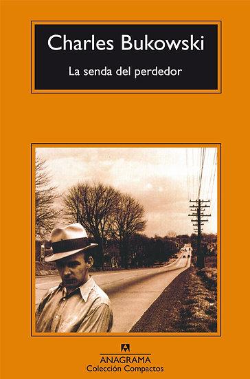 LA SENDA DEL PERDEDOR. BUKOWSKI, CHARLES