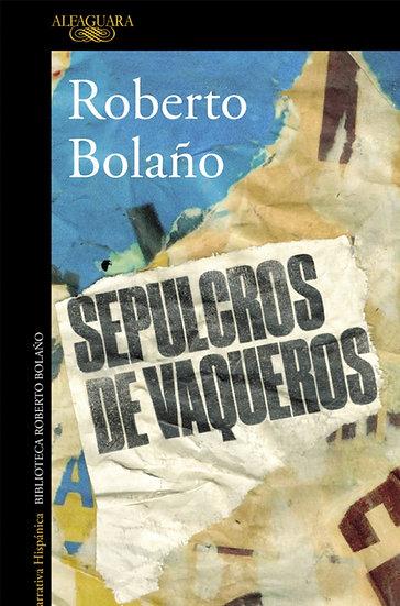 SEPULCROS DE VAQUEROS. BOLAÑO, ROBERTO