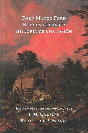 EL BUEN SOLDADO: HISTORIA DE UNA PASIÓN. MADOX FORD, FORD