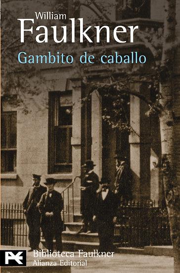 GAMBITO DE CABALLO. FAULKNER, WILLIAM