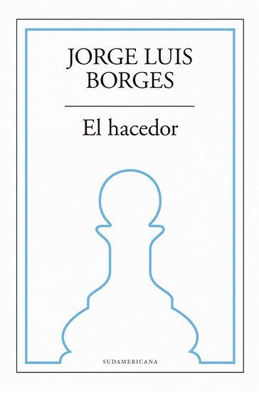 EL HACEDOR. BORGES, JORGE LUIS