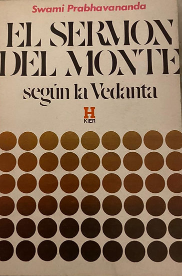 EL SERMÓN DEL MONTE SEGÚN LA VEDANTA. PRABHAVANANDA, S.