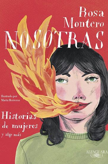 NOSOTRAS: HISTORIAS DE MUJERES Y ALGO MÁS. MONTERO, ROSA
