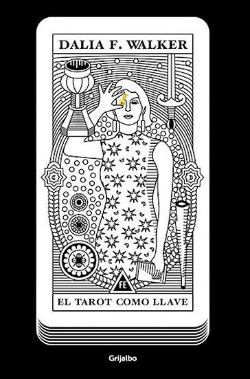 EL TAROT COMO LLAVE. WALKER, DALIA F.