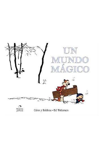 CALVIN Y HOBBES: UN MUNDO MÁGICO. WATTERSON, B.