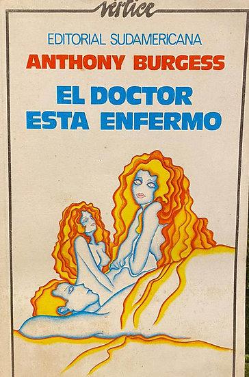 EL DOCTOR ESTÁ ENFERMO. BURGESS, ANTHONY