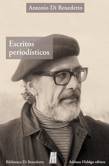 ESCRITOS PERIODÍSTICOS. DI BENEDETTO, ANTONIO