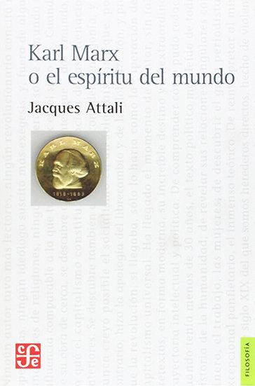 KARL MARX O EL ESPÍRITU DEL MUNDO. ATTALI, JACQUES