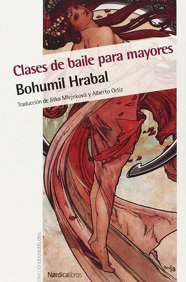 CLASES DE BAILE PARA MAYORES. HRABAL, BOHUMIL