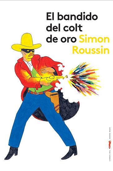 EL BANDIDO DEL COLT DE ORO. ROUSSIN, SIMON