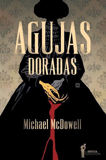 AGUJAS DORADAS. MCDOWELL, MICHAEL