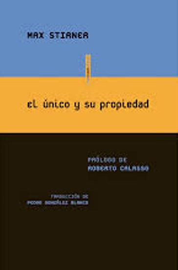 EL ÚNICO Y SU PROPIEDAD. STIRNER, MAX