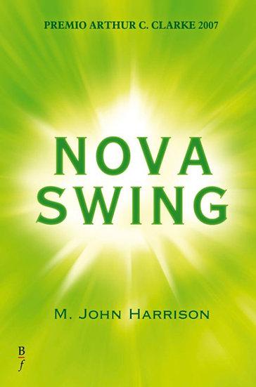 NOVA SWING. HARRISON, M. JOHN