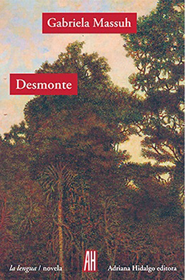 DESMONTE. MASSUH, GABRIELA