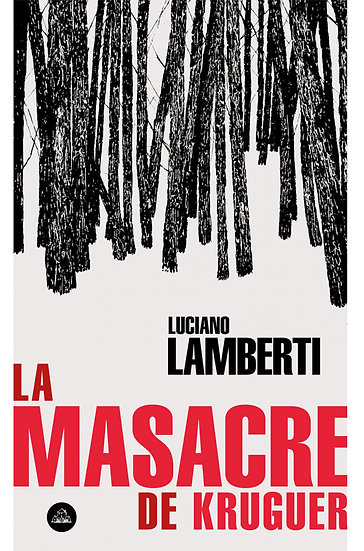 LA MASACRE DE KRUGUER. LAMBERTI, LUCIANO