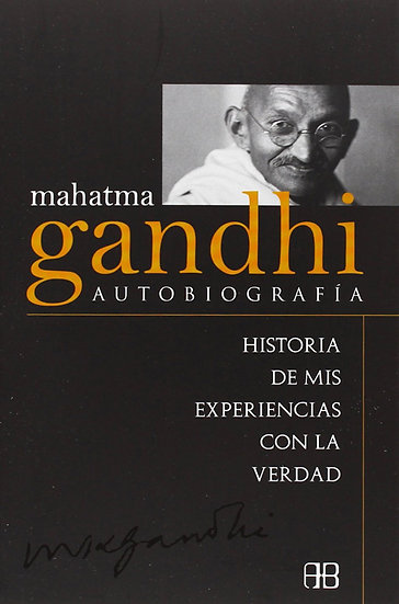 AUTOBIOGRAFÍA. GANDHI, MAHATMA