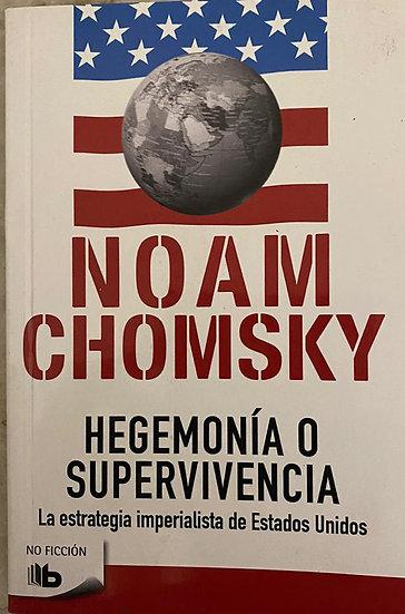 HEGEMONÍA O SUPERVIVENCIA. CHOMSKY, NOAM