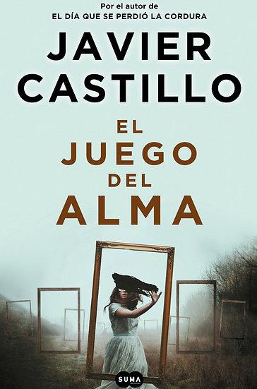 EL JUEGO DEL ALMA. CASTILLO, JAVIER