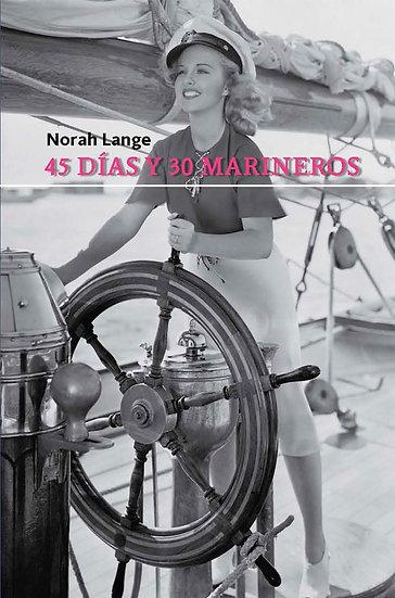 45 DÍAS Y 30 MARINEROS. LANGE, NORAH