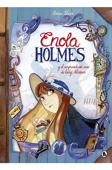 ENOLA HOLMES Y EL SORPRENDENTE CASO DE LADY ALISTAIR.