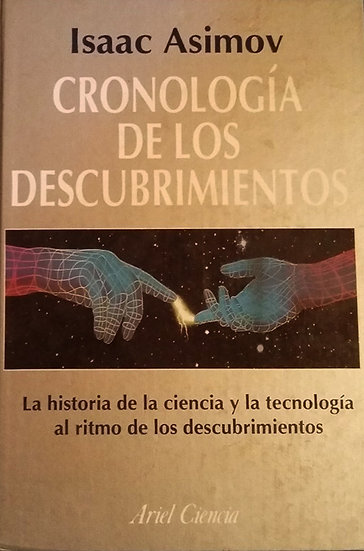 CRONOLOGÍA DE LOS DESCUBRIMIENTOS. ASIMOV, ISAAC