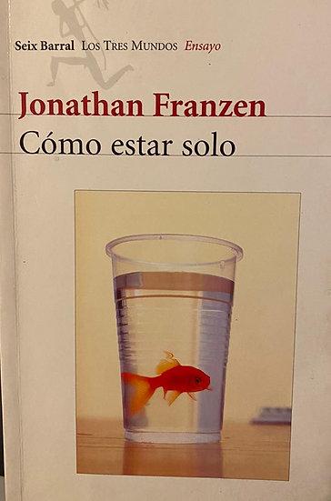 CÓMO ESTAR SOLO. FRANZEN, JONATHAN