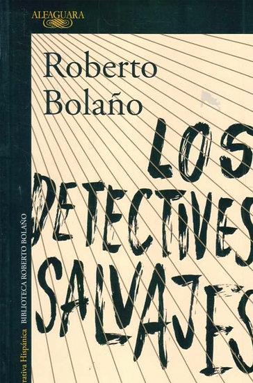 LOS DETECTIVES SALVAJES. BOLAÑO, ROBERTO