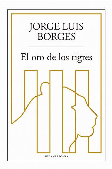 EL ORO DE LOS TIGRES. BORGES, JORGE LUIS