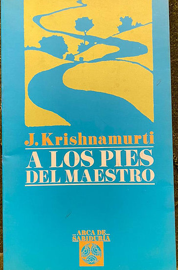 A LOS PIES DEL MAESTRO. KRISHNAMURTI, J.