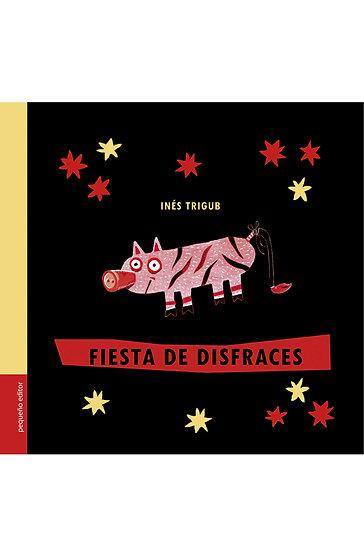 FIESTA DE DISFRACES. TRIGUB, INÉS