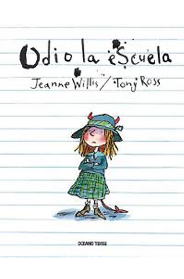 ODIO LA ESCUELA. WILLIS, JEANNE - ROSS, TONY