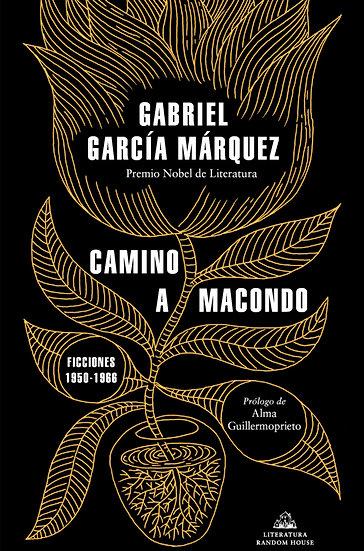 CAMINO A MACONDO. GARCÍA MÁRQUEZ, GABRIEL