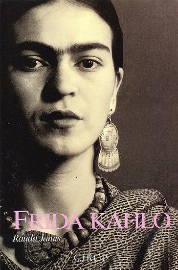 FRIDA KAHLO. JAMÍS, RAUDA