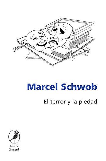 EL TERROR Y LA PIEDAD. SCHWOB, MARCEL