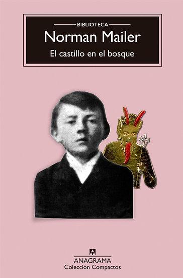 EL CASTILLO EN EL BOSQUE. MAILER, NORMAN