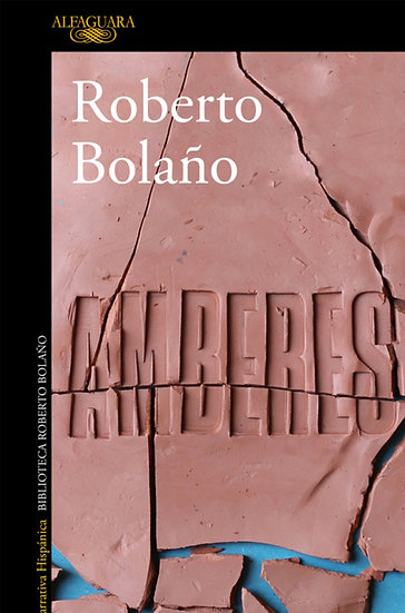 AMBERES. BOLAÑO, ROBERTO