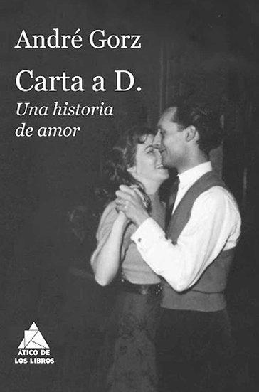 CARTA A D.: UNA HISTORIA DE AMOR. GORZ, ANDRÉ