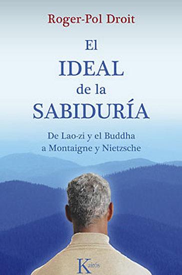 EL IDEAL DE LA SABIDURÍA. DROIT, ROGER-POL