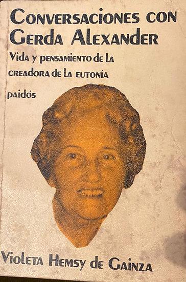 CONVERSACIONES CON GERDA ALEXANDER. HEMSY DE GAINZA, VIOLETA