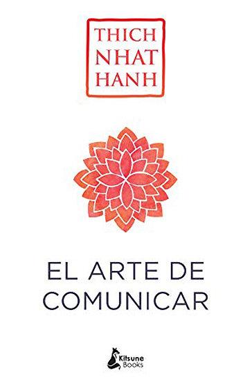 EL ARTE DE COMUNICAR. HANH, THICH NHAT